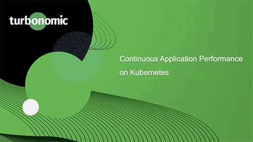 Continuous Application Performance on Kubernetes