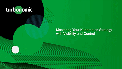 Mastering Your K8s Strategy with Visibility and Control
