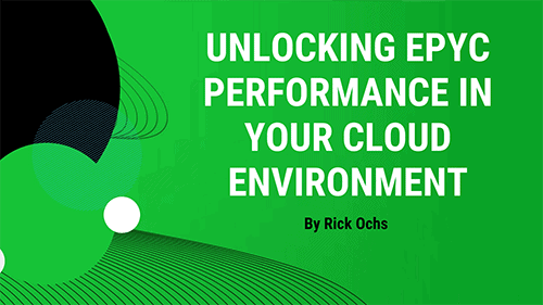 Unlocking EPYC Performance in Your Cloud Environment